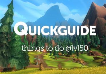 Level 50: und nun? | Tipps fürs Endgame